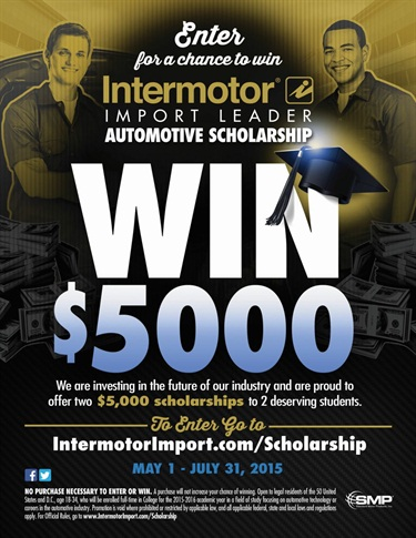 SMP is awarding two $5,000 scholarships in its Intermotor Scholarship Contest. Deadline for entries is July 31, 2015.
