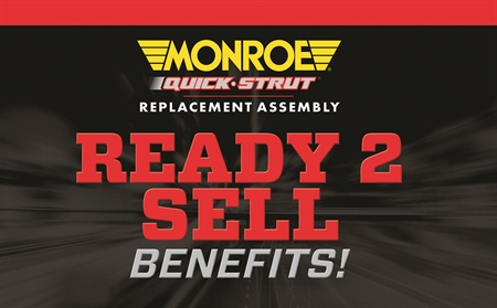 """The """"Ready 2 Sell Benefits"""" promotions rewards a $10 Visa prepaid card for the sale of each pair of qualifying Monroe Quick-Strut replacement assemblies."""