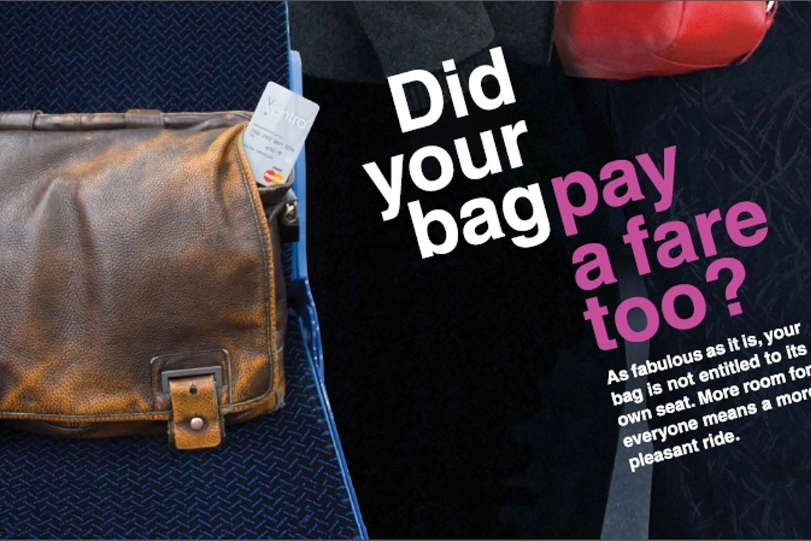 Don't Put Bags on Seats -- Your bag did not pay its own fare and is not entitled to its own...