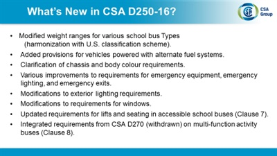 A general session covered the 2016 updates of the Canadian Standards Association D250 standards for school bus construction. Some of the highlights are included here.