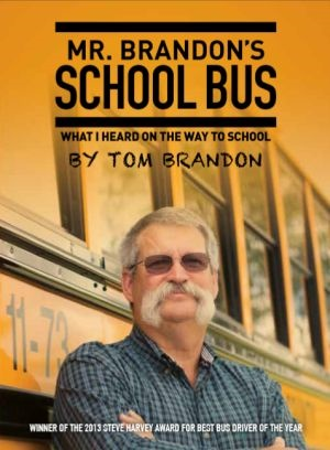 In his new book, retired school bus driver and teacher Tom Brandon shares insightful and humorous conversations from children who rode his bus.