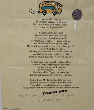 Robert Tippie, a transportation coordinator for Buckeye Elementary School District #33, received this poem from one of the students he transported after giftingthe studenthis lucky nickel (pictured top right) during the student's first ride on the school bus.