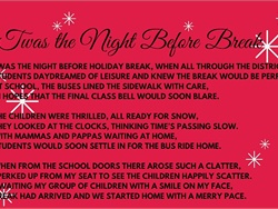 "First Student shared ""'Twas the Night Before Break,"" which was written by a staff member, with all of its school district partners. The full poem is available via a link at the end of this story."