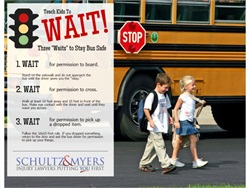 "Representing the family of Hunter Pitt, who was run over by his school bus, led law firm Schultz & Myers to create a campaign called ""Wait, Wait, Wait — 3 Ways to Keep Kids Safe."""