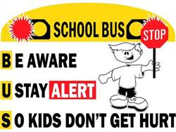 "The theme of Arkansas' school bus safety campaign is B.U.S.: ""Be aware. U stay alert. So kids don't get hurt."""