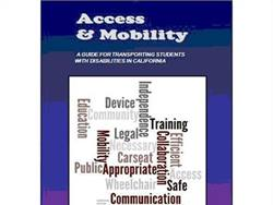 Access & Mobility: A Guide for Transporting Students with Disabilities in California
