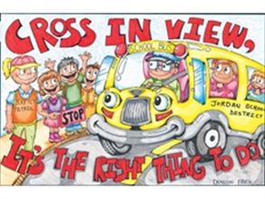 "The theme of National School Bus Safety Week 2010, which will run Oct. 18-22, is ""Cross in View, It's the Right Thing to Do!"" The theme was derived from the National Association for Pupil Transportation Poster Contest from last year."