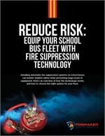 Reduce Risk: Equip Your School Bus Fleet With Fire Suppression Technology
