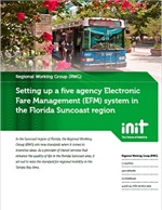 Setting up a multi-client electronic fare management (EFM) system in the Tampa Bay Area.