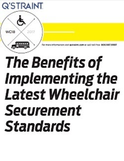 The Benefits of Implementing the Latest Wheelchair Securement Standards