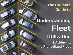The Ultimate Guide to Understanding Fleet Utilization & Achieving a Right-Sized Fleet