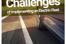 5 Benefits and Challenges of Implementing an Electric Fleet