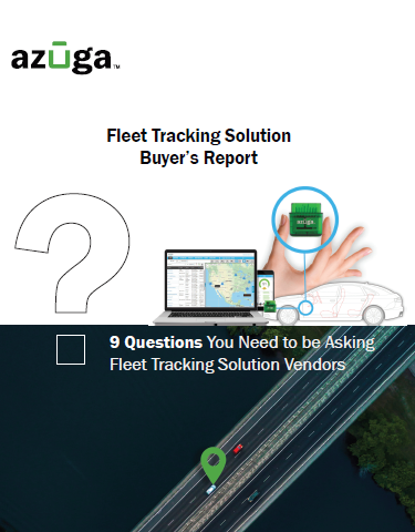 9 Questions You Need to be Asking Fleet Tracking Solution Vendors