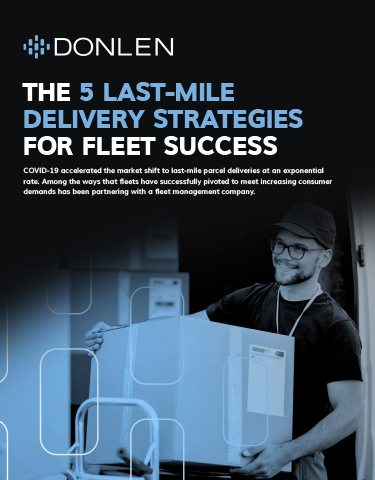 The 5 Last-Mile Delivery Strategies for Fleet Success