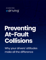 Preventing At-Fault Collisions: Why Your Drivers' Attitudes Make All the Difference