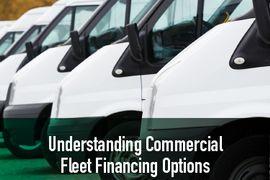 Understanding Commercial Fleet Financing Options