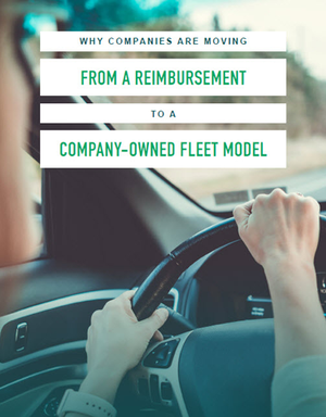 Why Companies Are Moving From a Reimbursement to a Company-Owned Fleet Model
