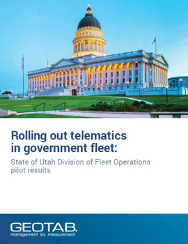 Rolling out telematics in government fleet: State of Utah Division Fleet Operations pilot results