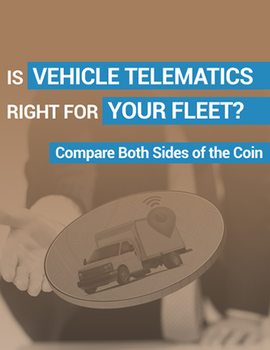 Is Vehicle Telematics Right for Your Fleet? Compare Both Sides of the Coin