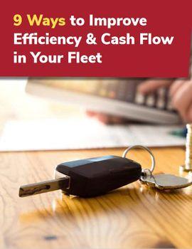 9 Ways to Improve Efficiency & Cash Flow in Your Fleet