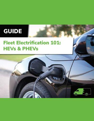 Fleet Electrification 101: HEVs & PHEVs