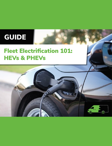 Fleet Electrification 101: HEVs & PHEVs