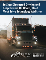 To Stop Distracted Driving and Keep Drivers On Board, Fleet Must Solve Technology Addiction