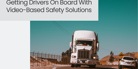 Guide: Getting Drivers on Board With Video-Based Safety Solutions