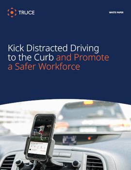 Kick Distracted Driving to the Curb and Promote a Safer Workforce
