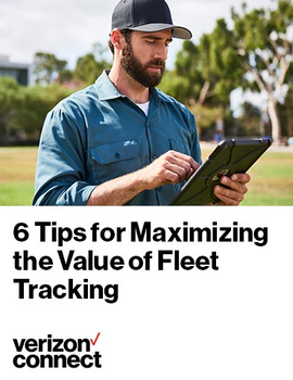 6 Tips for Maximizing the Value of Fleet Tracking