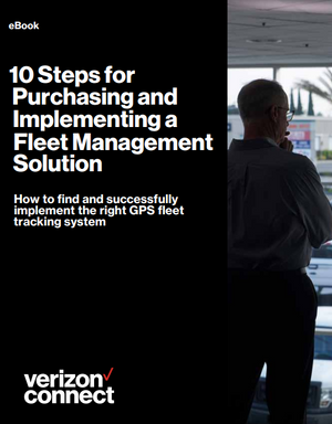 10 Steps for Purchasing and Implementing a Fleet Management Solution