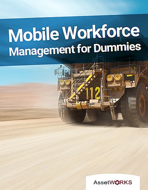 Mobile Workforce Management for Dummies