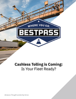 Cashless Tolling is Coming: Is Your Fleet Ready?
