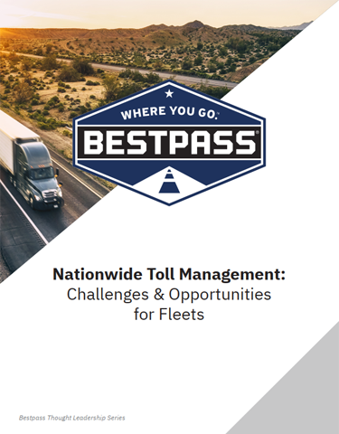 Nationwide Toll Management: Challenges and Opportunities for Fleets
