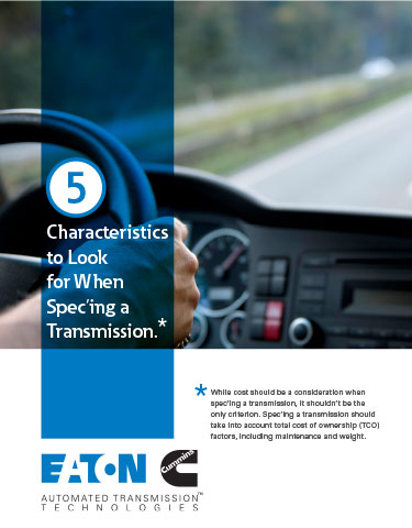 5 Characteristics to Look for When Spec'ing a Transmission
