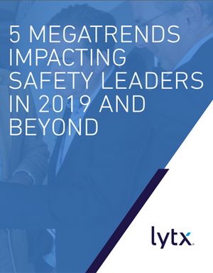 5 Megatrends Impacting Safety Leaders in 2019 and Beyond
