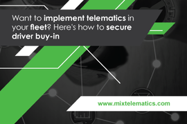 Want to Implement Telematics in Your Fleet? Here's How to Secure Driver Buy-In