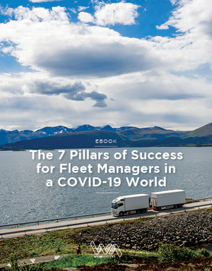The 7 Pillars of Success for Fleet Managers in a COVID-19 World