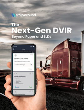 The Next-Gen DVIR: Beyond Paper and ELDs
