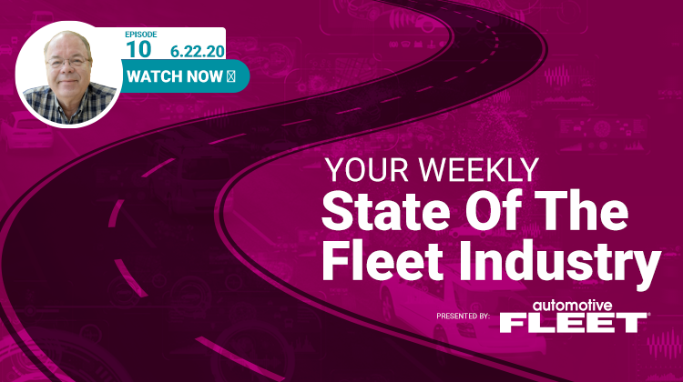 Video: State of the Fleet Industry Week of June 22, 2020