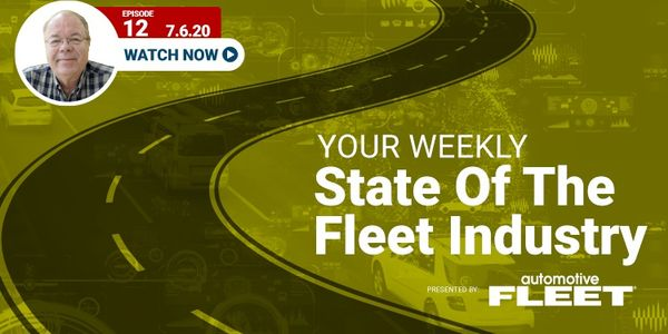 Video: State of the Fleet Industry Week of July 6, 2020