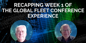 Recapping Week 1 of the Global Fleet Conference Experience