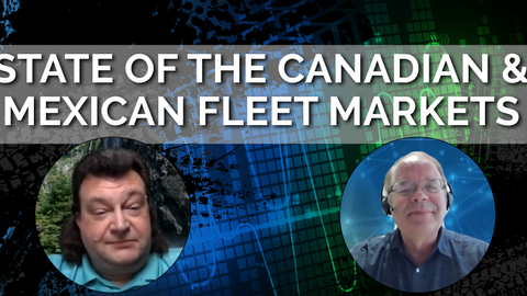Reviewing the Canadian and Mexican Fleet Markets