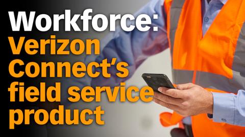 Verizon Connect's Field Service Product