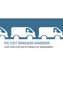 The Fleet Managers Handbook: 7 Best Practices for Optimum Fleet Management