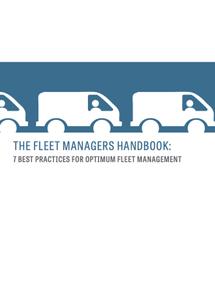 The Fleet Managers Handbook: 7 Best Practices for Optimum Fleet Management
