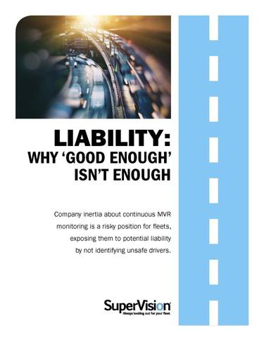 Liability: Why 'Good Enough' Isn't Enough