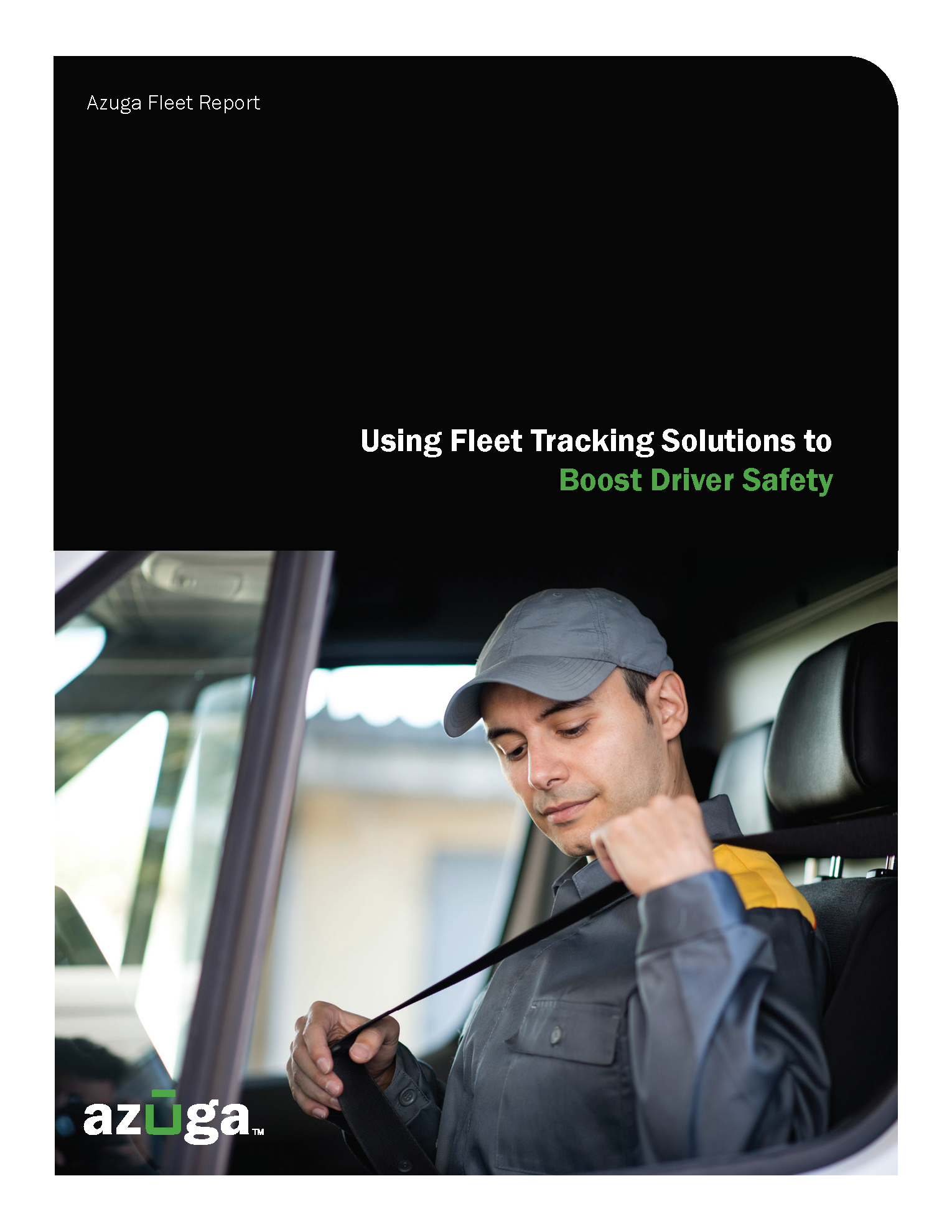 Using Fleet Tracking Solutions to Boost Driver Safety - The Importance of Maintaining Safe Driving for Your Business
