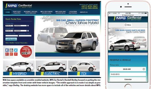"With less space available on a mobile-enabled website, MPG Car Rental's Randall Shelley focused on putting the reservation template front and center with fewer vehicle images. ""The mobile approach is to make it as simple as possible,"" says Shelley. The desktop website has more space to include all of the vehicles and more details about MPG."