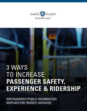 3 Ways to Increase Passenger Safety, Experience & Ridership